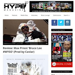 Review: Max Priest 'Bruce Lee #WYSO' (Prod by Caviar) – TheHypeMagazine