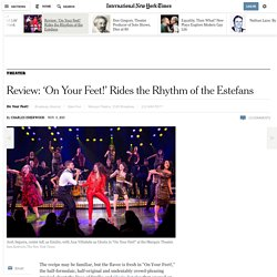 Review: 'On Your Feet!' Rides the Rhythm of the Estefans