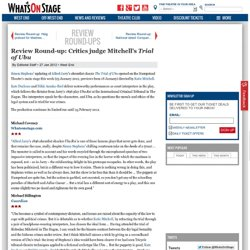 Review Round-up: Critics judge Mitchell's Trial of Ubu - Review Round-Ups - 27 Jan 2012