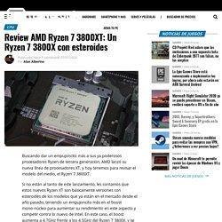 Review AMD Ryzen 7 3800XT: Un Ryzen 7 3800X con esteroides