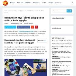Review sách hay: Tuổi trẻ đáng giá bao nhiêu - Rosie Nguyễn