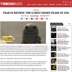Year In Review: The 11 Best Short Films of 2011