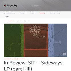 In review SIT Sideways LP (part I - III) by playedby