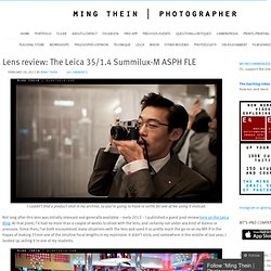 Lens review: The Leica 35/1.4 Summilux-M ASPH FLE