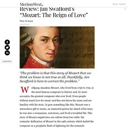 """Review: Jan Swafford's """"Mozart: The Reign of Love"""""""