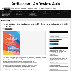 Book review: New Dark Age: Technology and the End of the Future, by James Bridle / ArtReview