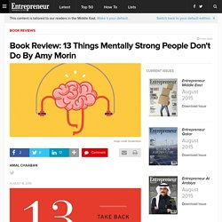 Book Review: 13 Things Mentally Strong People Don't Do By Amy Morin