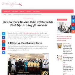 Review thông tin viện thẩm mỹ Korea lừa đảo? Địa chỉ bảng giá mới nhấ