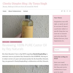 Reviewing 100% PURE Castor Oil by Rey Naturals