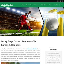 Lucky Days Casino Reviews – Top Games & Bonuses – IndiaPlay.Bet
