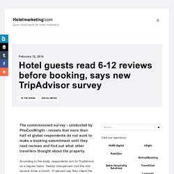 Hotel guests read 6-12 reviews before booking, says new TripAdvisor survey