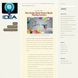 Idea Design Studio Reviews Tips for Budding Inventors - Idea Design Studio