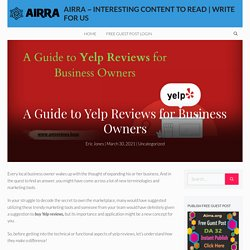 A Guide to Yelp Reviews for Business Owners - Airra ~ Interesting Content To Read
