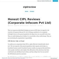 Honest CIPL Reviews (Corporate Infocom Pvt Ltd) – ciplreview