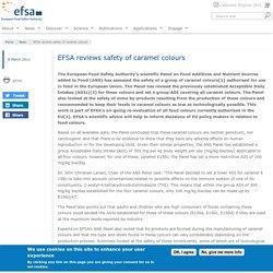 EFSA 08/03/11 EFSA reviews safety of caramel colours
