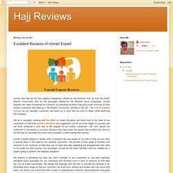 Hajj Reviews: Excellent Reviews of Umrah Expert