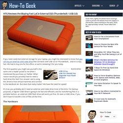 HTG Reviews the Blazing Fast LaCie External SSD (Thunderbolt / USB 3.0)