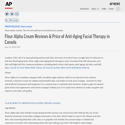 Fleur Alpha Cream Reviews & Price of Anti-Aging Facial Therapy in Canada