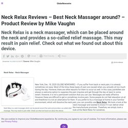 Neck Relax Reviews – Best Neck Massager around? – Product Review by Mike Vaughn