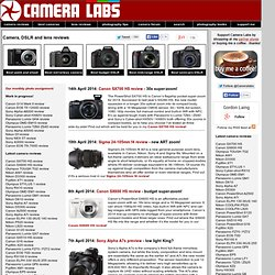 Camera Labs: Digital Camera, DSLR, and Lens Reviews. Recommended