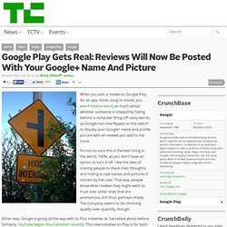 Google Play Gets Real: Reviews Will Now Be Posted With Your Google+ Name And Picture