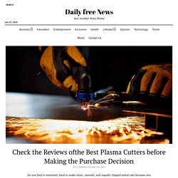 Check the Reviews ofthe Best Plasma Cutters before Making the Purchase Decision