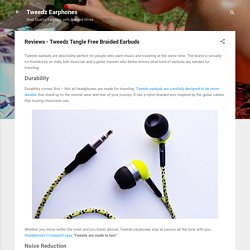 Reviews - Tweedz Tangle Free Braided Earbuds