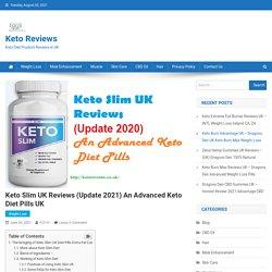 Keto Slim UK Reviews (Update 2020) An Advanced Keto Diet Pills UK