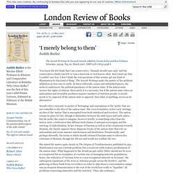 Judith Butler reviews 'The Jewish Writings' by Hannah Arendt, edited by Jerome Kohn and Ron Feldman · LRB 10 May 2007