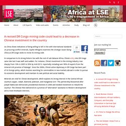 Africa at LSE – A revised DR Congo mining code could lead to a decrease in Chinese investment in the country