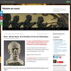 6ème : Réviser Rome, de la fondation à la fin de la République