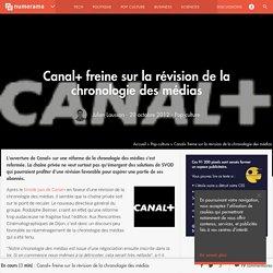Canal+ freine sur la révision de la chronologie des médias - Pop culture