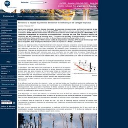 Révision à la hausse du potentiel d'émission de méthane par les barrages tropicaux
