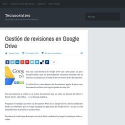 Gestión de revisiones en Google Drive - Tecnocentres