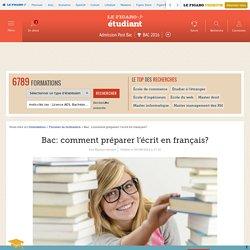 Révisions du bac 2016 français: Bac: comment préparer l'écrit en français?