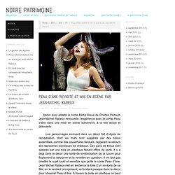 Peau d'Âne revisité et mis en scène par Jean-Michel Rabeux