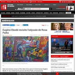 Eugène Ebodé revisite l'odyssée de Rosa Parks - Amériques