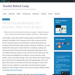 Word Clouds Revisited! 35+ Activities, Web Tools & Apps – Teacher Reboot Camp