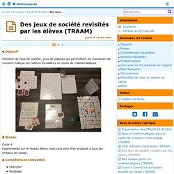 Des jeux de société revisités par les élèves (TRAAM) - Mathématiques
