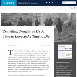 Revisiting Douglas Sirk's A Time to Love and a Time to Die
