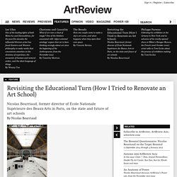 Revisiting the Educational Turn (How I Tried to Renovate an Art School), by Nicolas Bourriaud