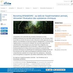 EFSA 11/02/16 Revisiting EFSA@EXPO : au-delà de l'expérimentation animale, réinventer l'évaluation des substances chimiques
