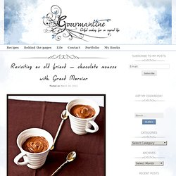 Revisiting an old friend – chocolate mousse with Grand Marnier | Gourmantine's Blog
