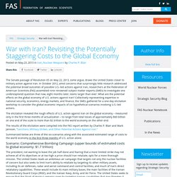 War with Iran? Revisiting the Potentially Staggering Costs to the Global Economy - FAS Strategic Security Blog