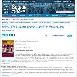 REVISTA LA EDUCACIóN EN NUESTRAS MANOS, N° 72, OCTUBRE DE 2004 - Suteba