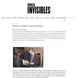 Revista Invisibles - El arte, la mímesis, el pop y los cómics (en proceso)