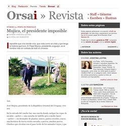 Revista » Mujica, el presidente imposible
