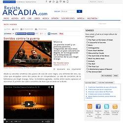 Sonidos contra la guerra, Agenda - RevistaArcadia.com - Últimas Noticias