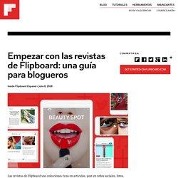 Empezar con las revistas de Flipboard: una guía para blogueros - Flipboard