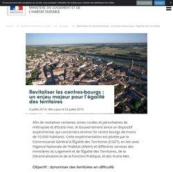 Revitaliser les centres-bourgs : un enjeu majeur pour l'égalité des territoires. Ministère du Logement et de l'Habitat durable. www.logement.gouv.fr